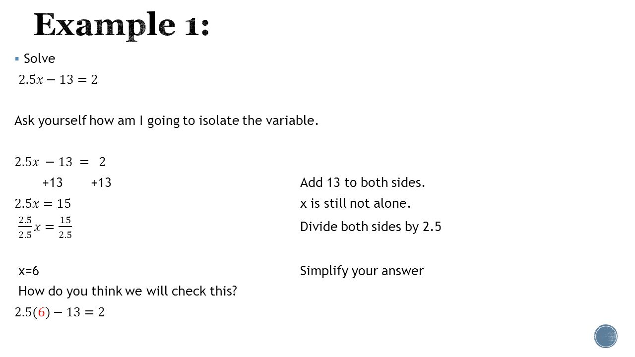 students will solve multi- step linear equations using inverse
