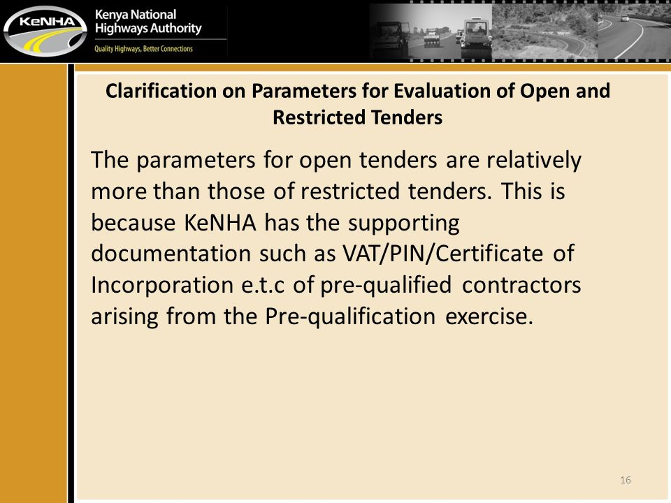 Clarification on Parameters for Evaluation of Open and Restricted Tenders The parameters for open tenders are relatively more than those of restricted tenders.