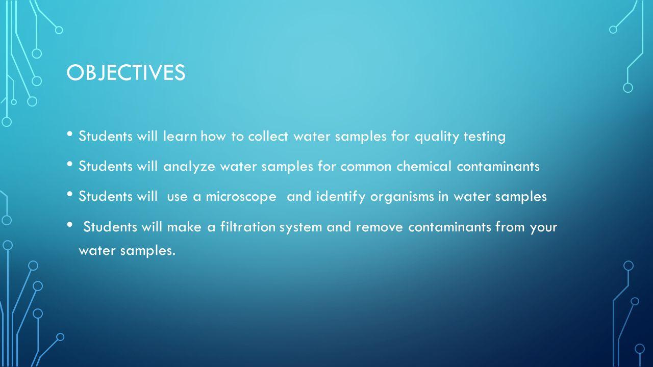 BIOENGINEER ANALYSIS WATER  GOALS Students learn how to