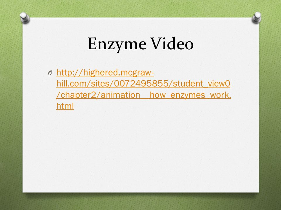 Enzyme Video O   hill.com/sites/ /student_view0 /chapter2/animation__how_enzymes_work.