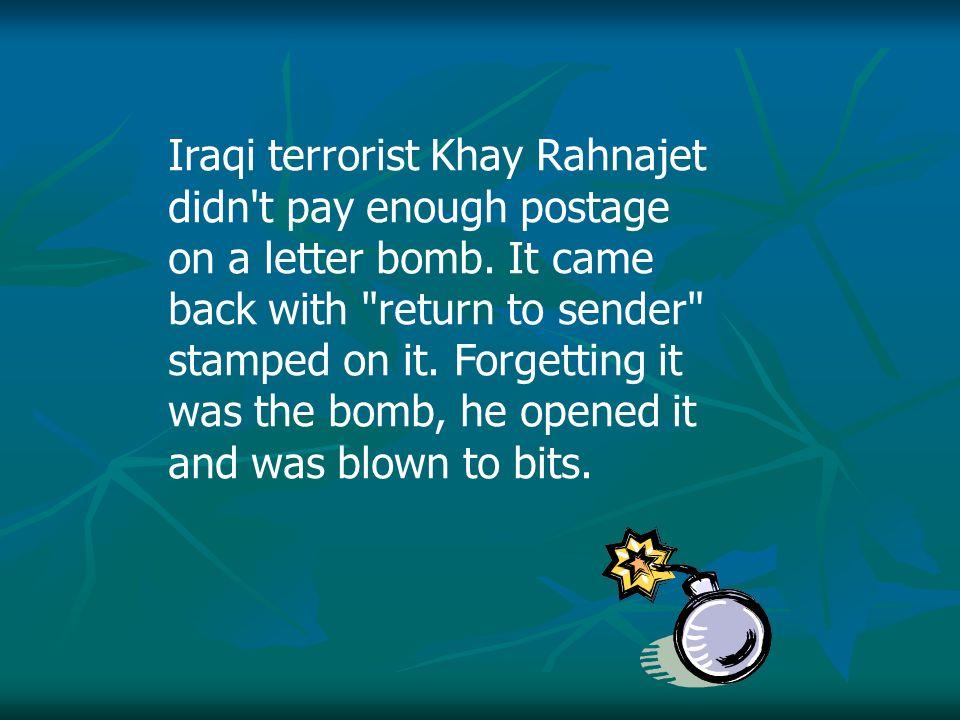 Iraqi Terrorist Khay Rahnajet Didn T Pay Enough Postage On A Letter Bomb