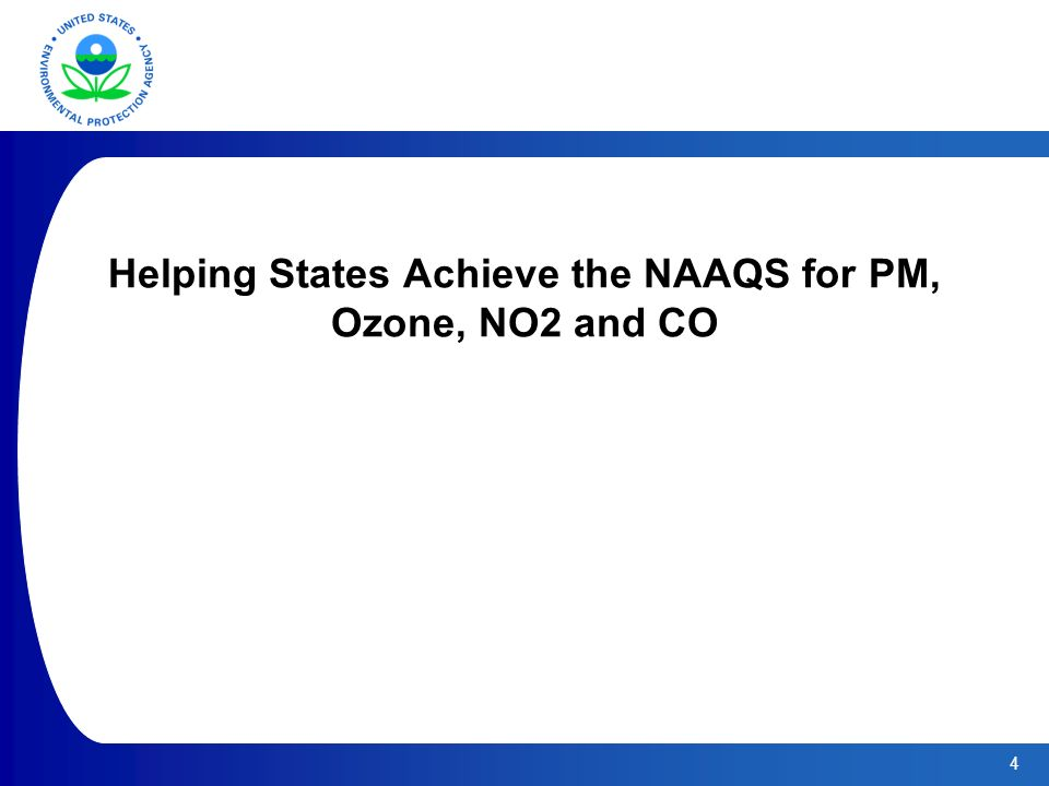 4 Helping States Achieve the NAAQS for PM, Ozone, NO2 and CO