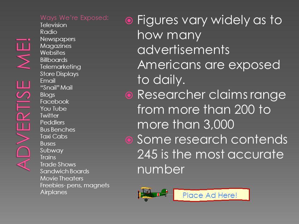 Ways We're Exposed: Television Radio Newspapers Magazines Websites