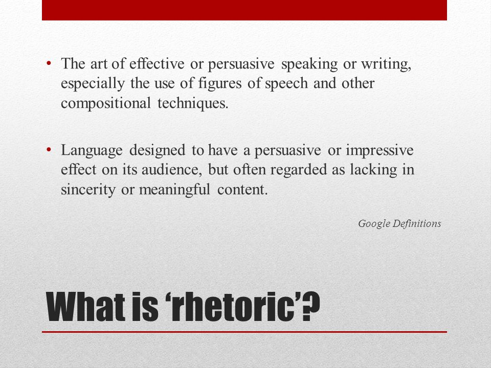 Ethos, Logos, Pathos Using rhetoric to advance your writing