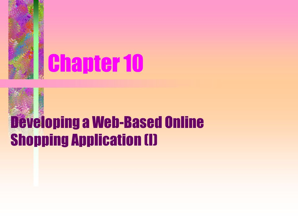 Chapter 10 Developing a Web-Based Online Shopping Application (I)