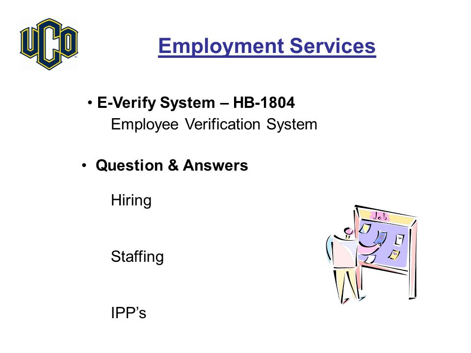 Employment Services E-Verify System – HB-1804 Employee Verification System Question & Answers Hiring Staffing IPP's