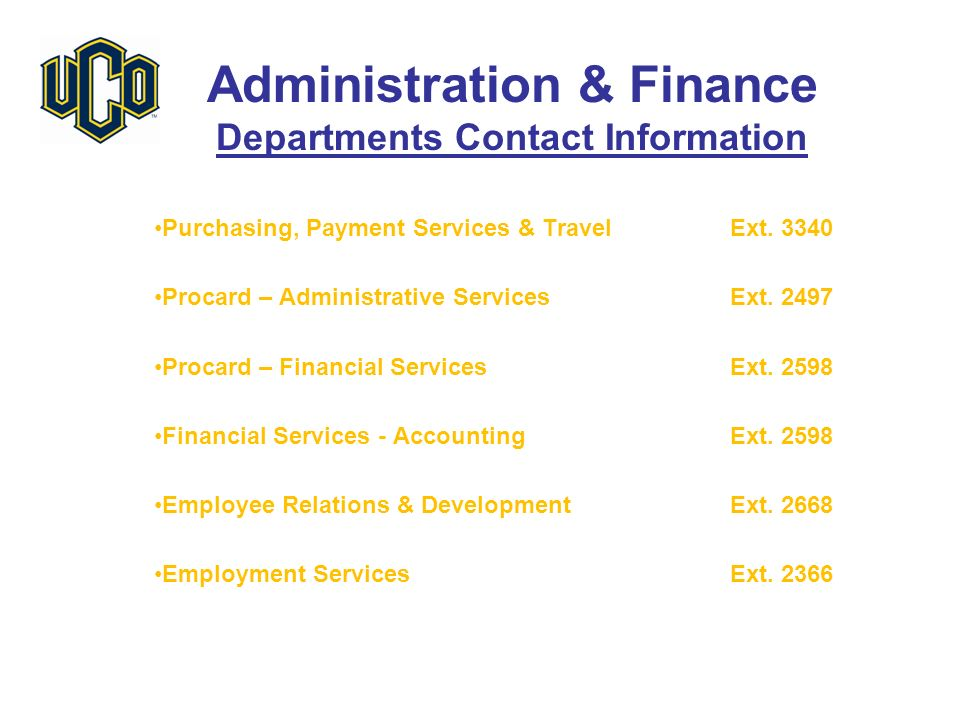 Administration & Finance Departments Contact Information Purchasing, Payment Services & TravelExt.