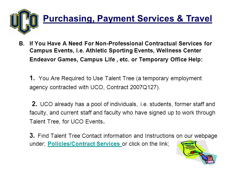 B. If You Have A Need For Non-Professional Contractual Services for Campus Events, i.e.