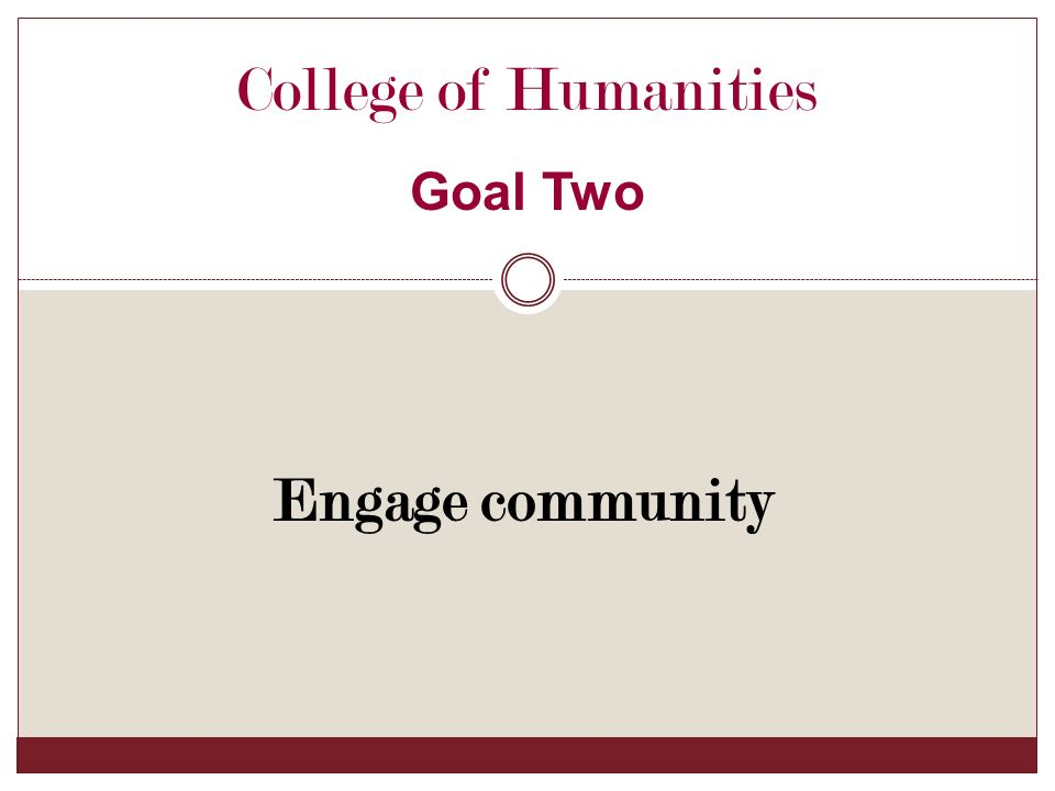 Engage community College of Humanities Goal Two