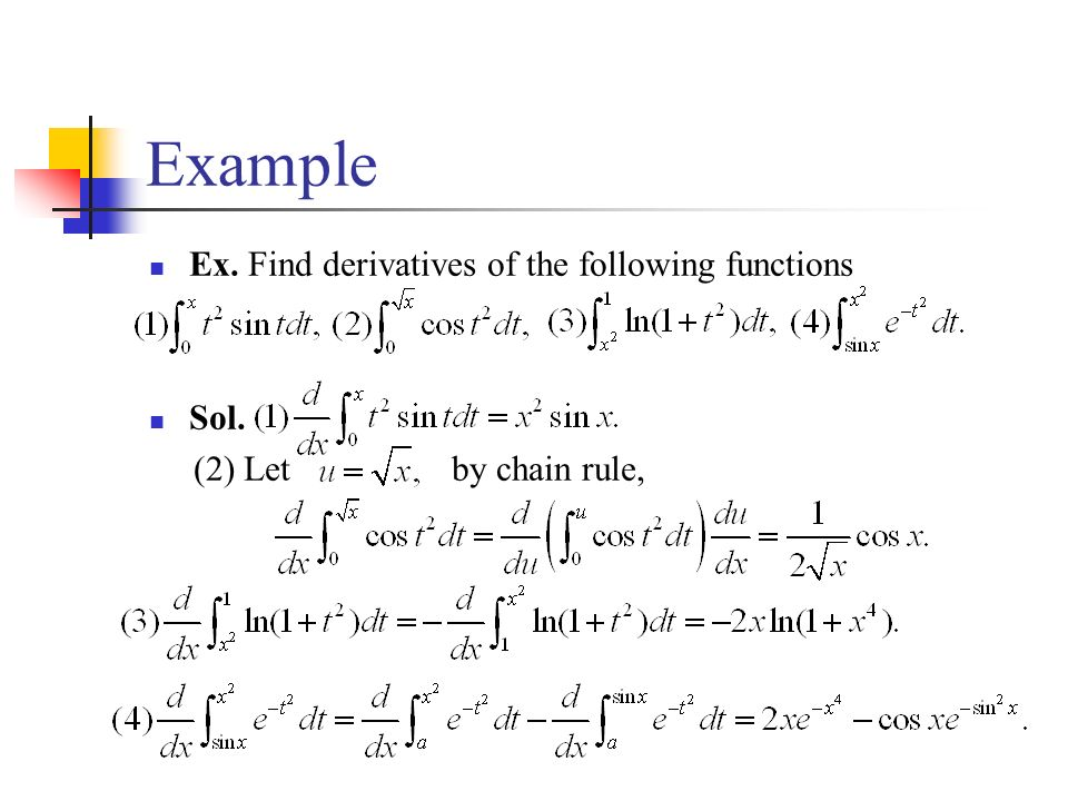 Example Ex. Find derivatives of the following functions Sol. (2) Let by chain rule,