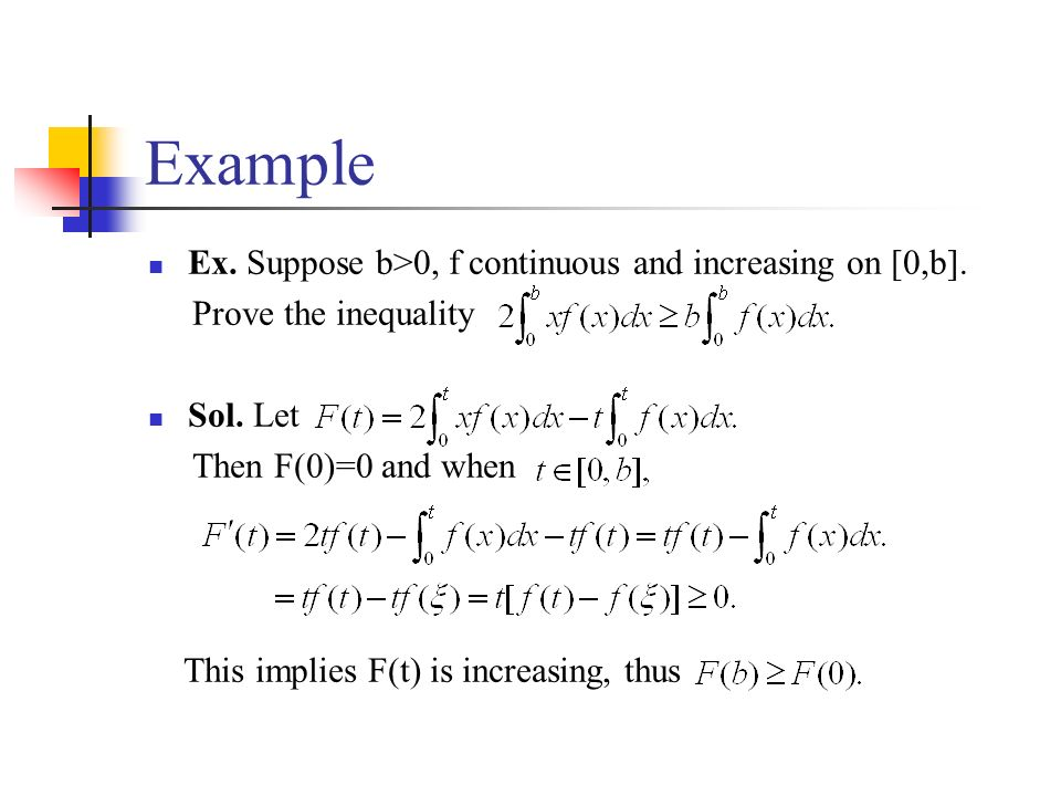 Example Ex. Suppose b>0, f continuous and increasing on [0,b].