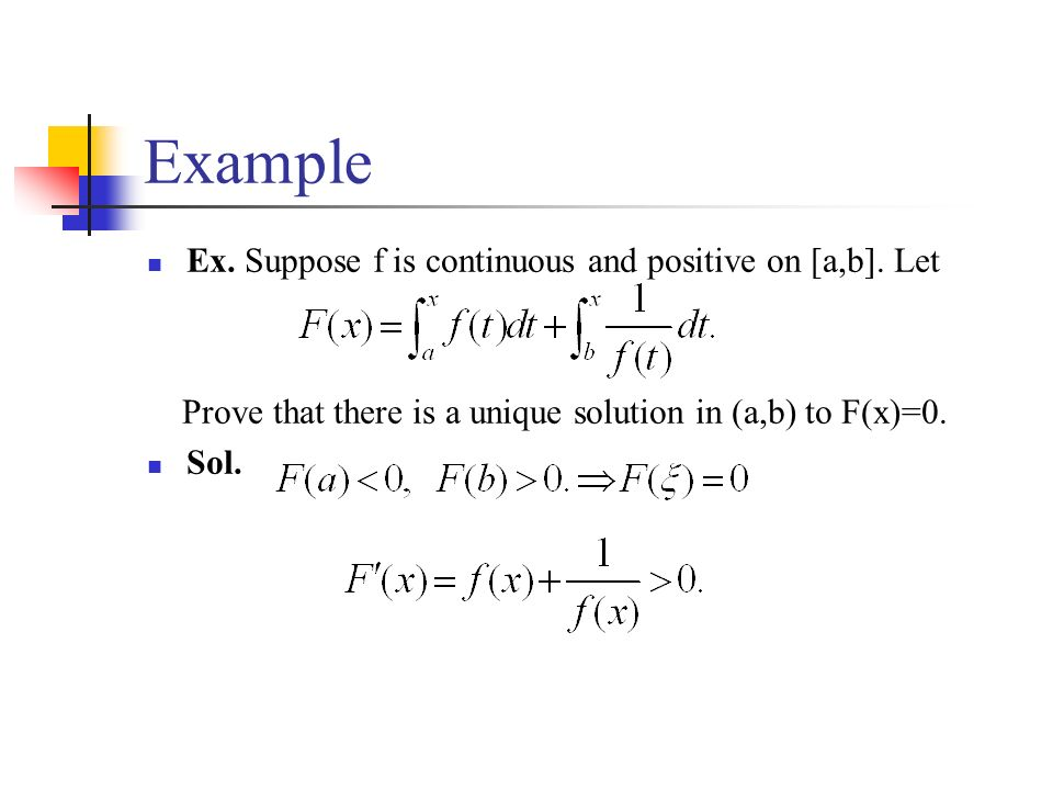 Example Ex. Suppose f is continuous and positive on [a,b].