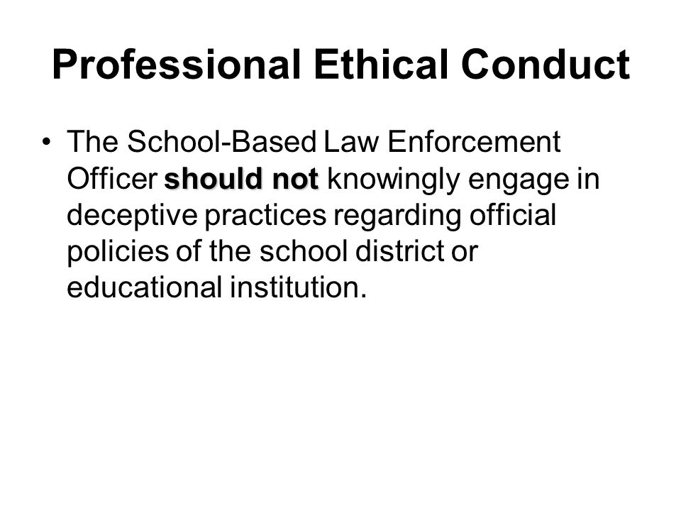 ethics and professionalism in law enforcement Finally, insofar as professional ethics often get promulgated by professional organizations, they may play a role in enforcement and disciplinary action with respect to those who violate such standards.