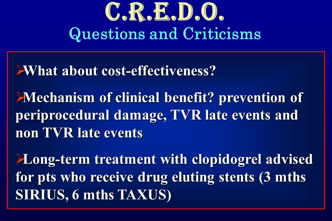 C.R.E.D.O. Questions and Criticisms  What about cost-effectiveness.