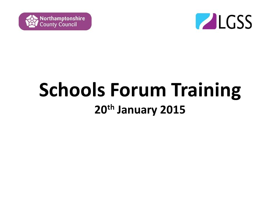 Schools Forum Training 20 th January 2015