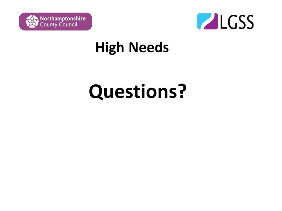 High Needs Questions