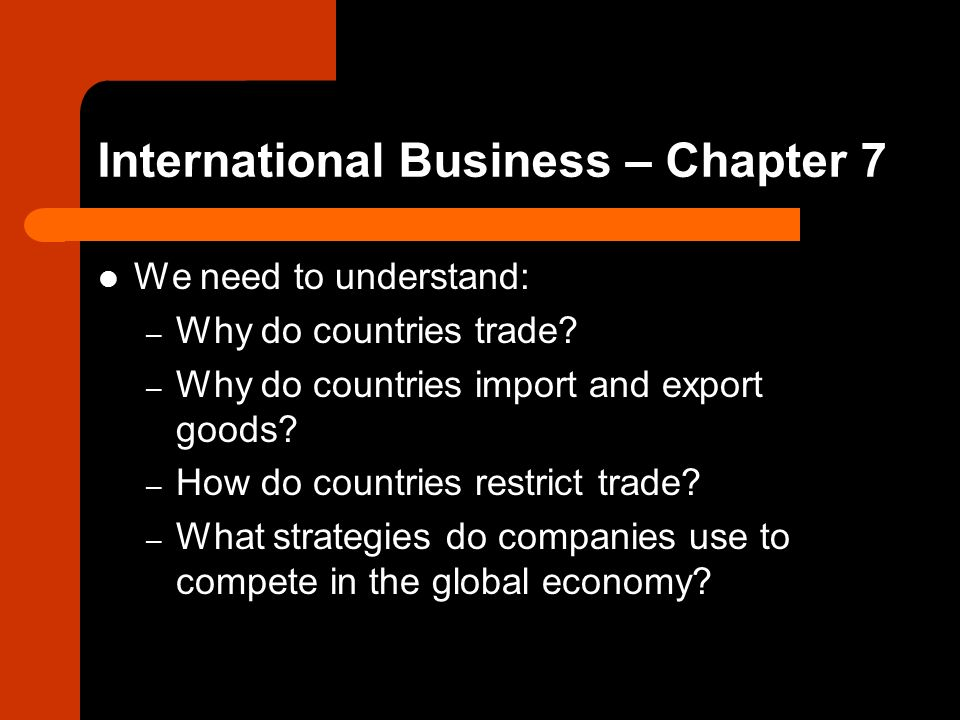 International Business 7 1 International Trade 7 2 The