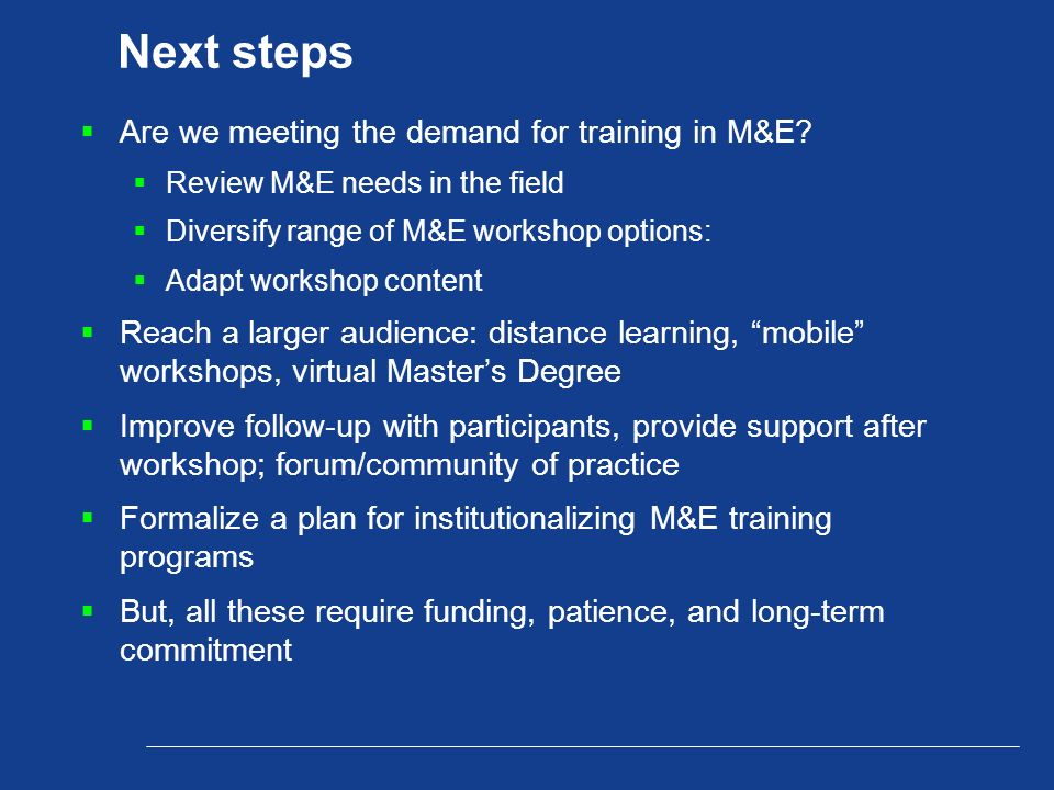 Next steps  Are we meeting the demand for training in M&E.
