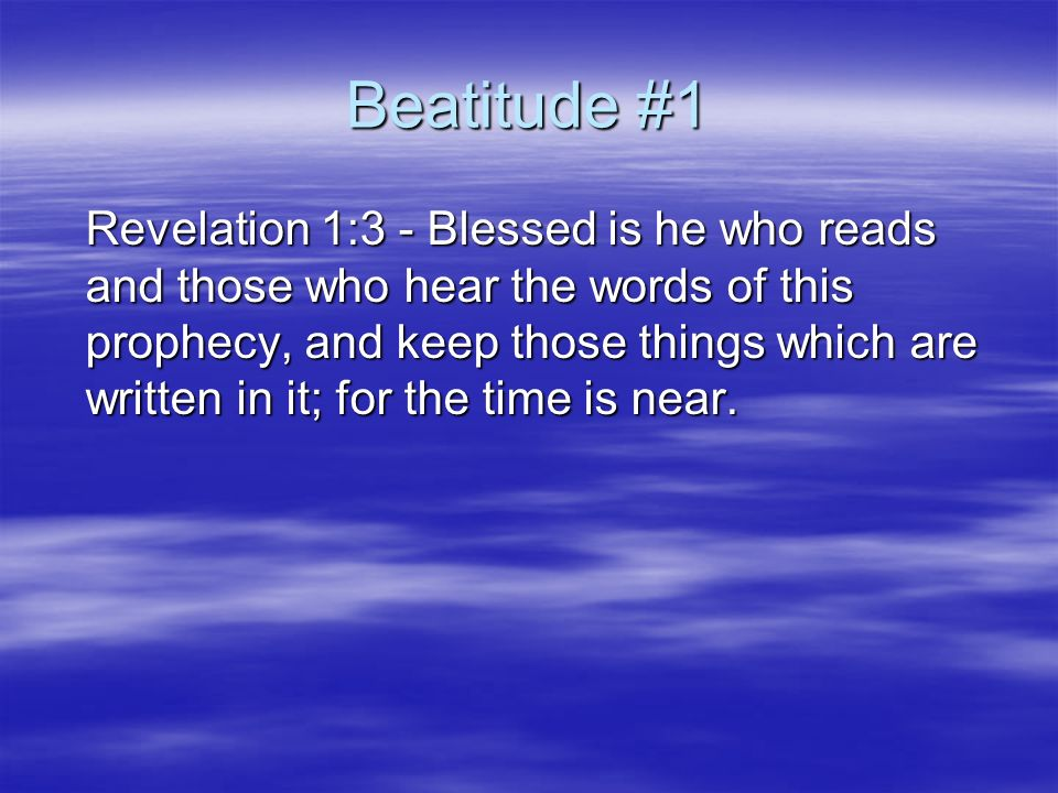 Seven beatitudes of revelation seven in revelation 7 letters 3 beatitude 1 revelation 13 blessed is he who reads and those who hear the words of this prophecy and keep those things which are written in it for expocarfo Images