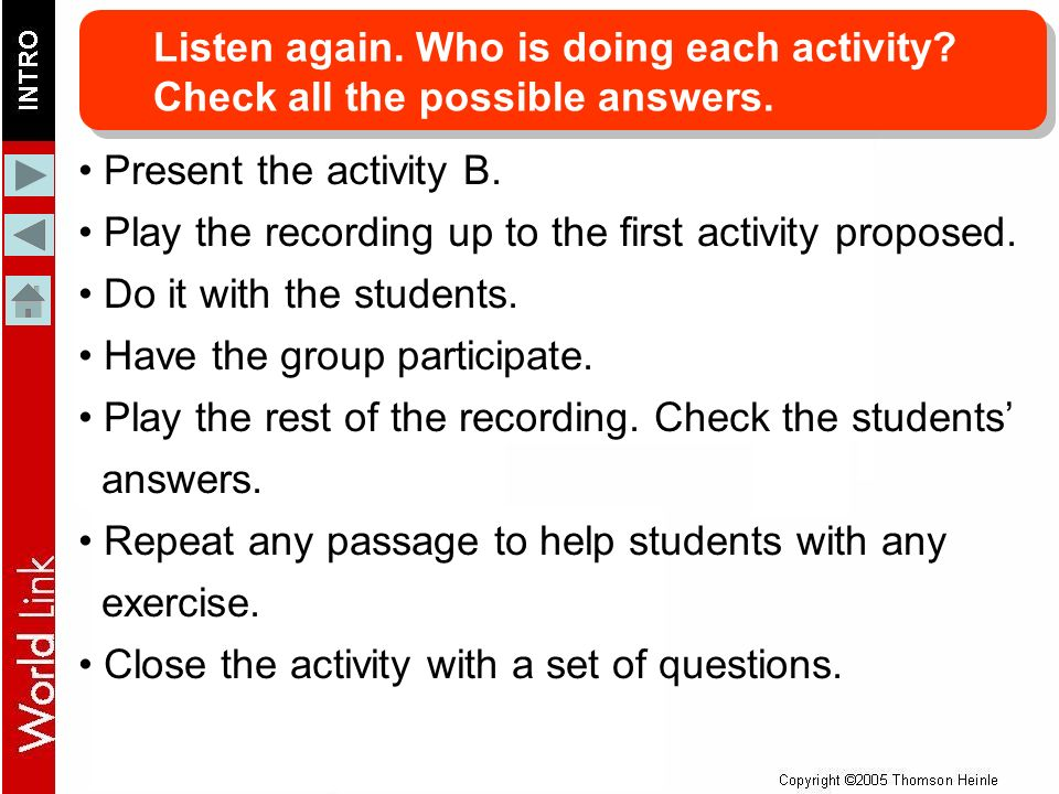 B activity. Present the activity B. Play the recording up to the first activity proposed.
