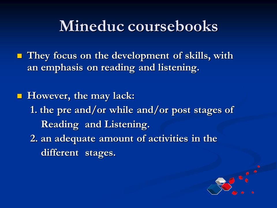 Mineduc coursebooks They focus on the development of skills, with an emphasis on reading and listening.