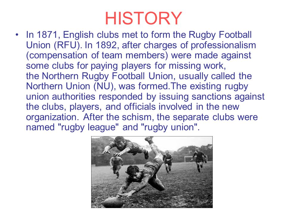 cf8823c0191 HISTORY In 1871, English clubs met to form the Rugby Football Union (RFU)