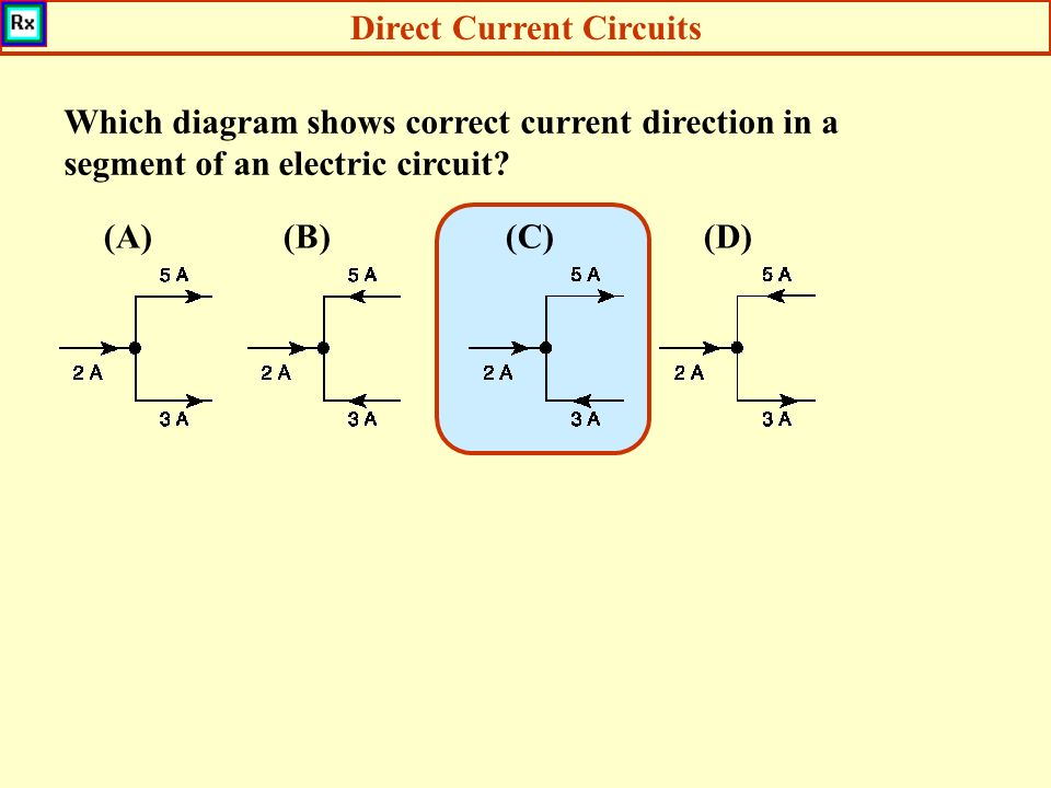 Direct Current Circuits Which diagram shows correct current direction in a segment of an electric circuit.