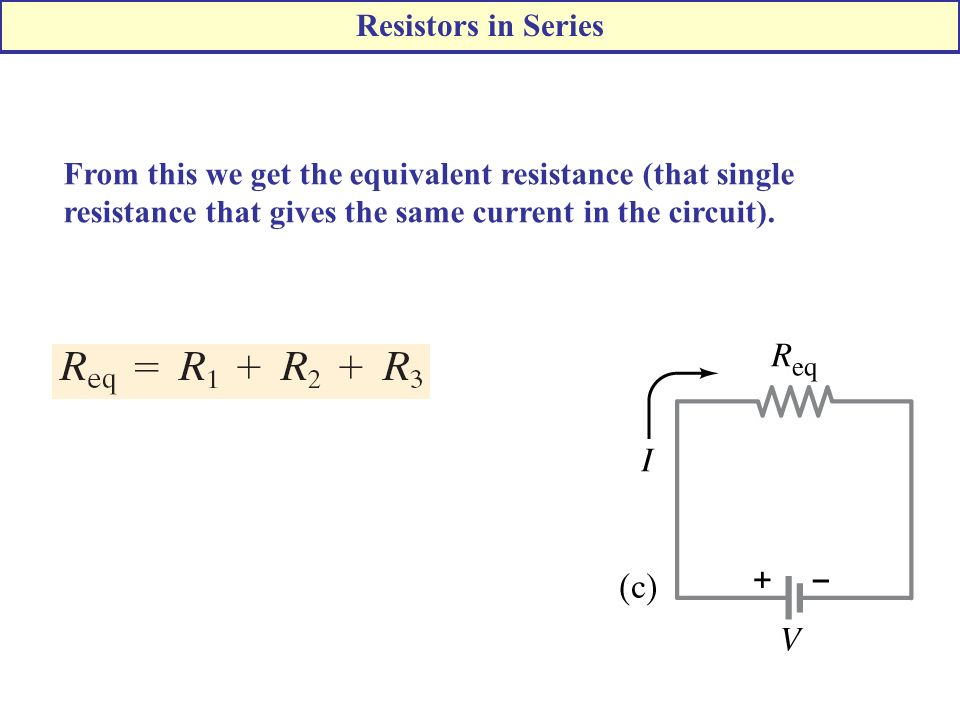 From this we get the equivalent resistance (that single resistance that gives the same current in the circuit).
