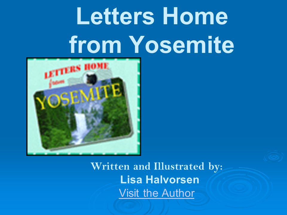 Letters Home From Yosemite Written And Illustrated By Lisa