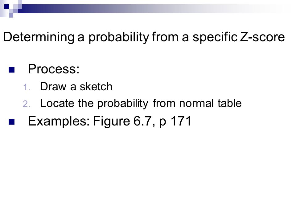 Determining a probability from a specific Z-score Process: 1.