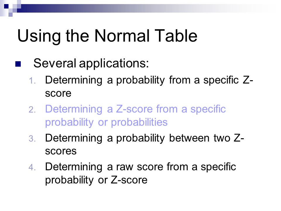 Using the Normal Table Several applications: 1.