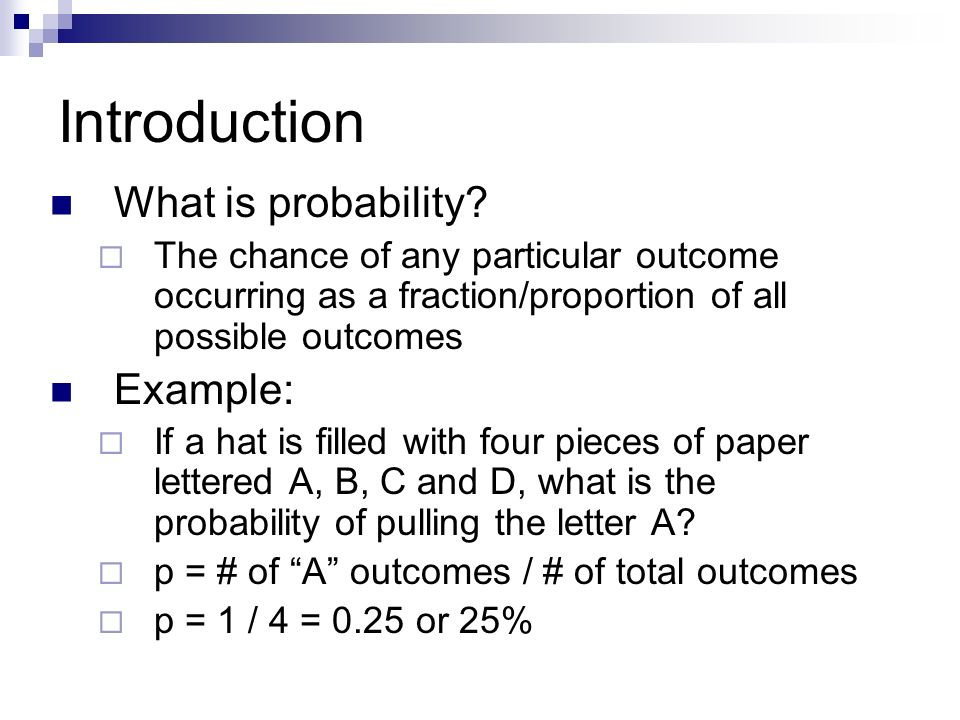 Introduction What is probability.
