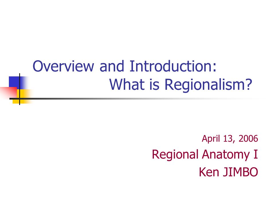 Overview And Introduction What Is Regionalism April 13 2006