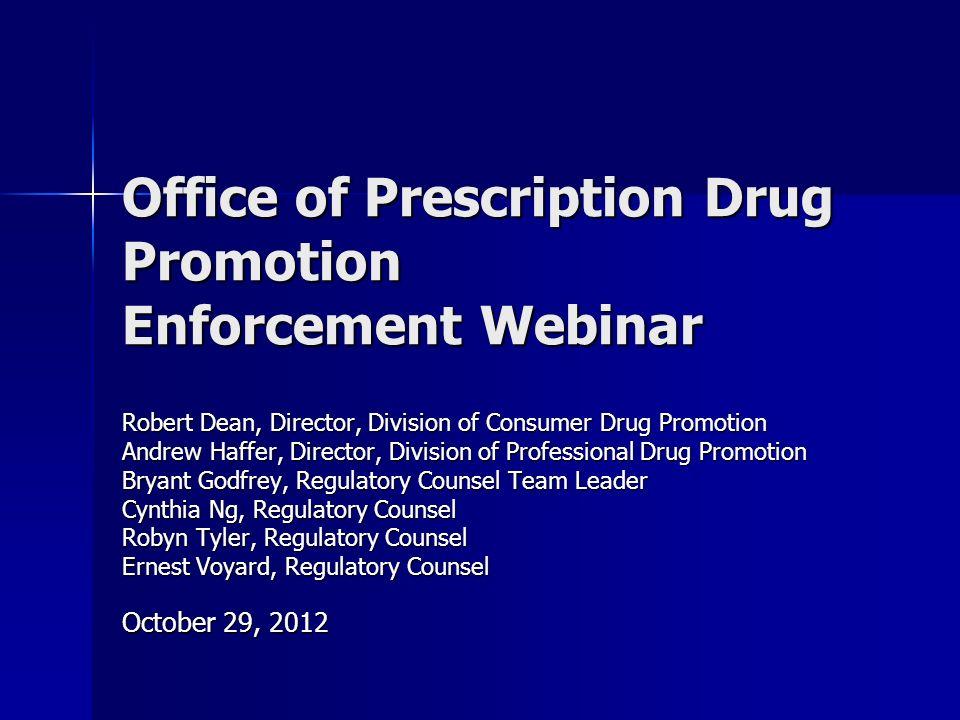 Office of Prescription Drug Promotion Enforcement Webinar
