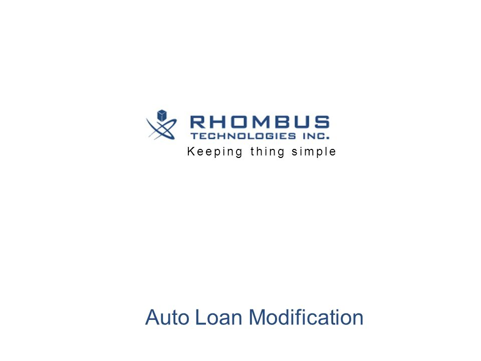 Keeping thing simple Auto Loan Modification  Rhombus Auto