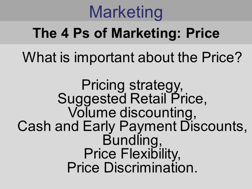Marketing What is important about the Price.