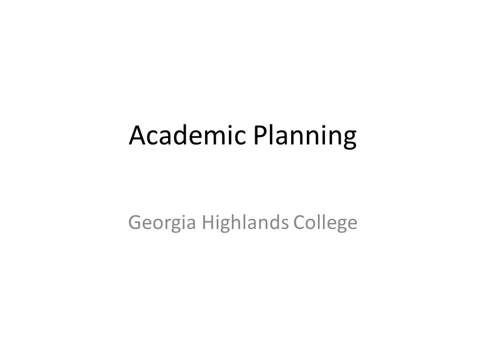 Academic Planning Georgia Highlands College  Most of the