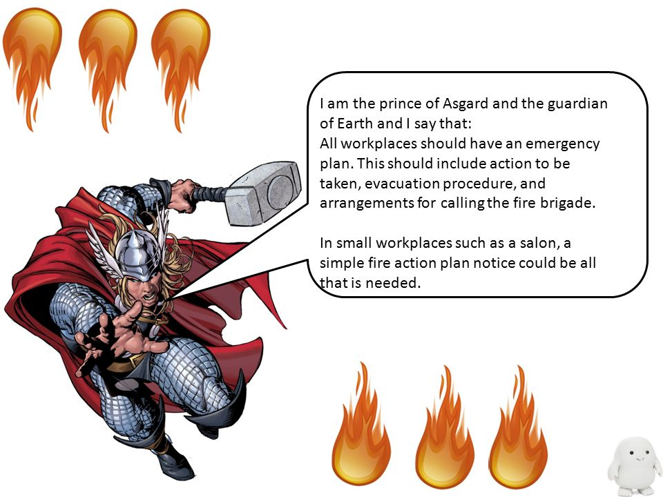 I am the prince of Asgard and the guardian of Earth and I say that: All workplaces should have an emergency plan.