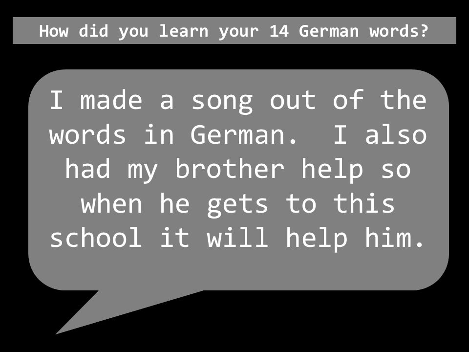 How did you learn your 14 German words? I taught myself then