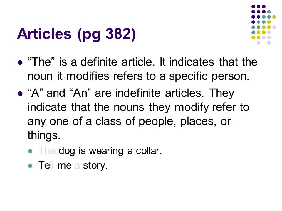 Articles (pg 382) The is a definite article.
