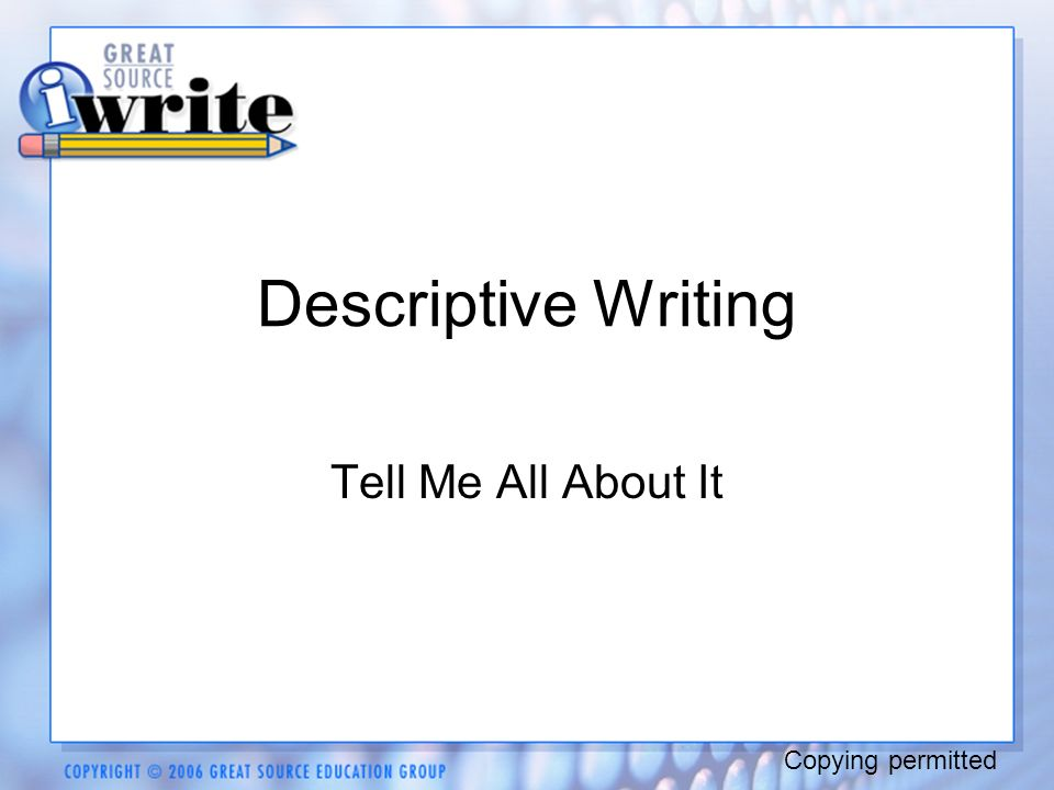 Descriptive Writing Tell Me All About It Copying permitted