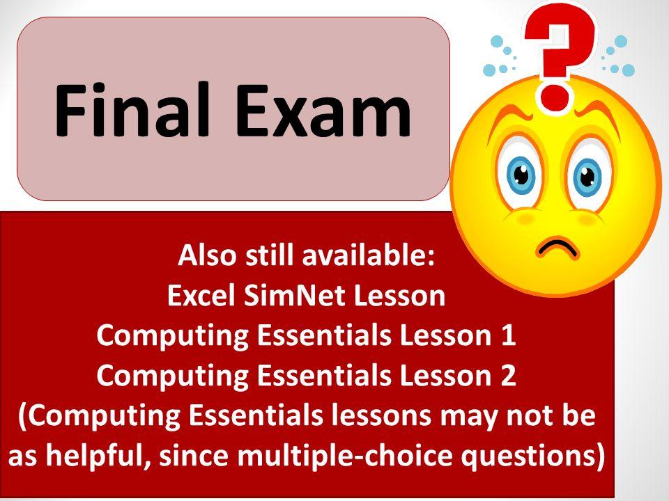 Exam Review – Queries & MORE! Access SimNet Exam Access Case Exam
