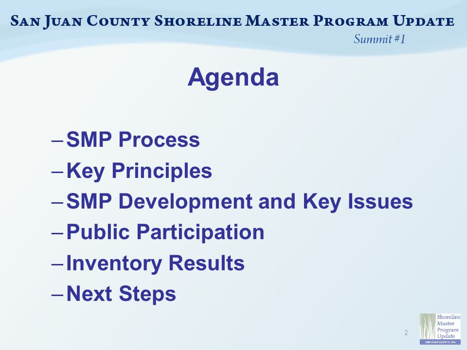 Agenda –SMP Process –Key Principles –SMP Development and Key Issues –Public Participation –Inventory Results –Next Steps 2