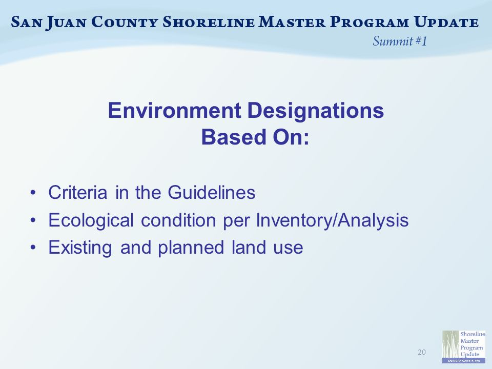 Environment Designations Based On: Criteria in the Guidelines Ecological condition per Inventory/Analysis Existing and planned land use 20