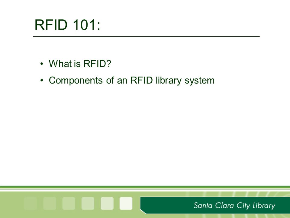 RFID 101: What is RFID? Components of an RFID library system  - ppt