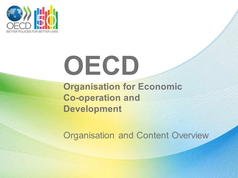 OECD Organisation for Economic Co-operation and Development Organisation and Content Overview