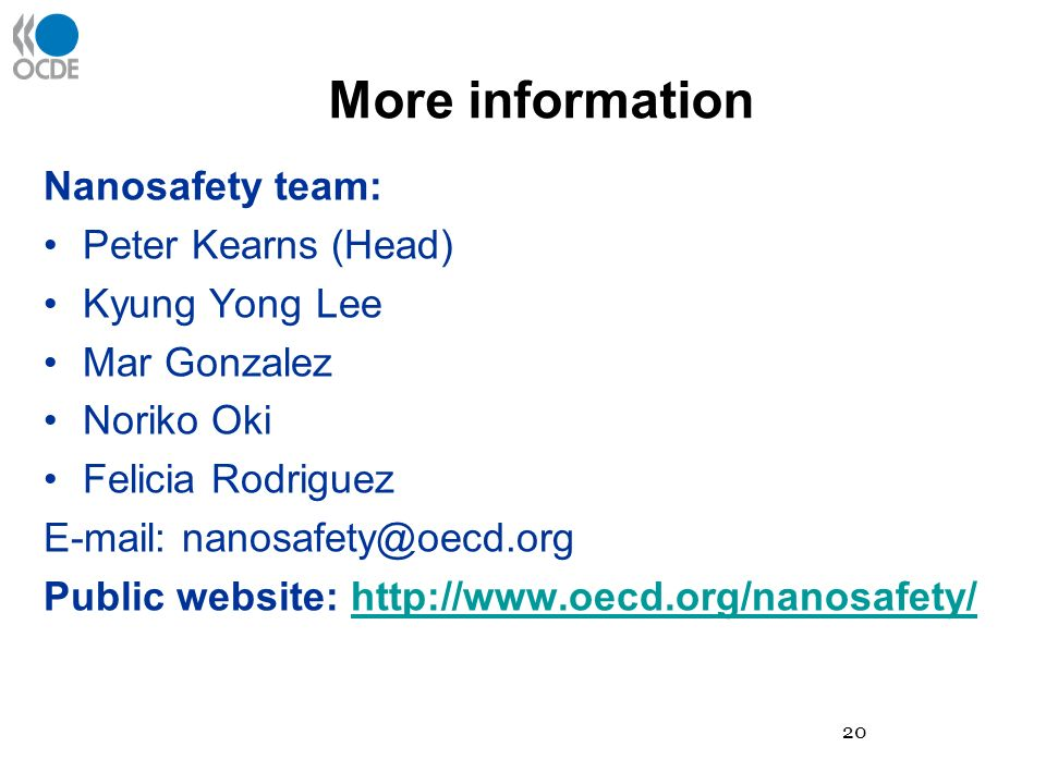 More information Nanosafety team: Peter Kearns (Head) Kyung Yong Lee Mar Gonzalez Noriko Oki Felicia Rodriguez   Public website:   20