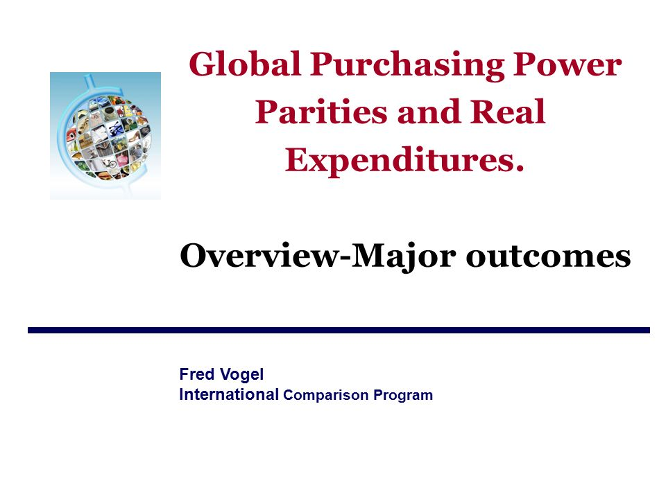 Global Purchasing Power Parities and Real Expenditures.