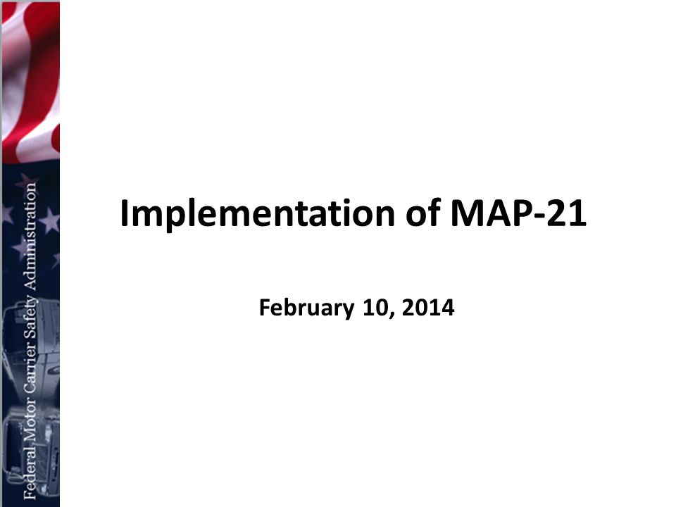 Map 21 Act.Implementation Of Map 21 February 10 Map 21 Is A Strong