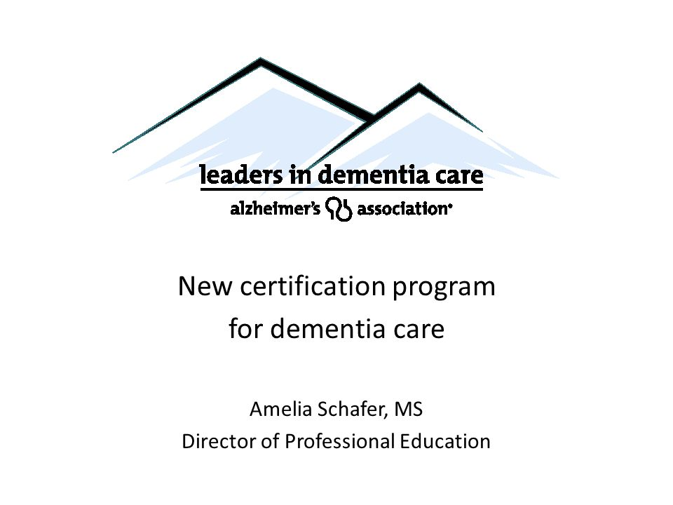 New Certification Program For Dementia Care Amelia Schafer Ms